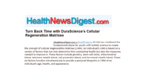 Turn Back Time With DuraScience's Cellular Regeneration Matrixes
